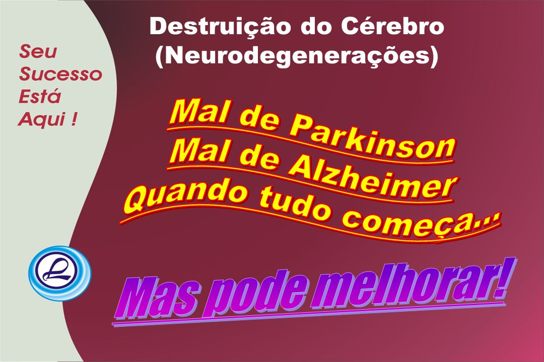 Destruição do Cérebro (Neurodegenerações)