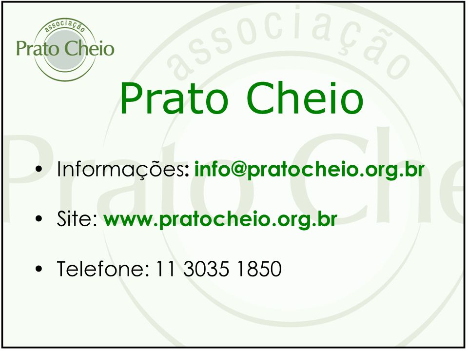 Prato Cheio Informações: info@pratocheio.org.br