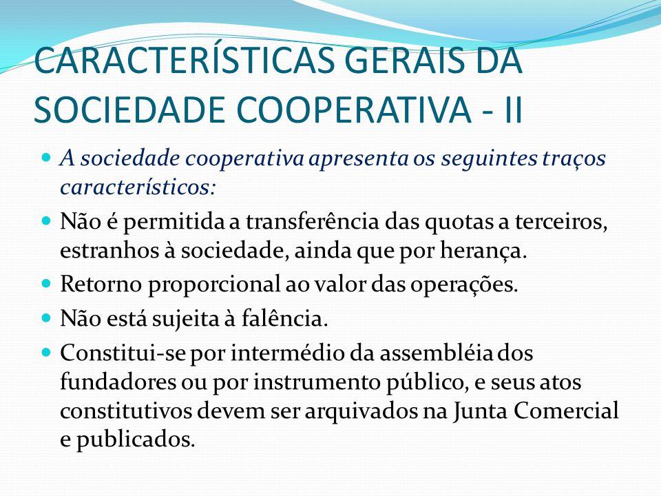 CARACTERÍSTICAS GERAIS DA SOCIEDADE COOPERATIVA - II