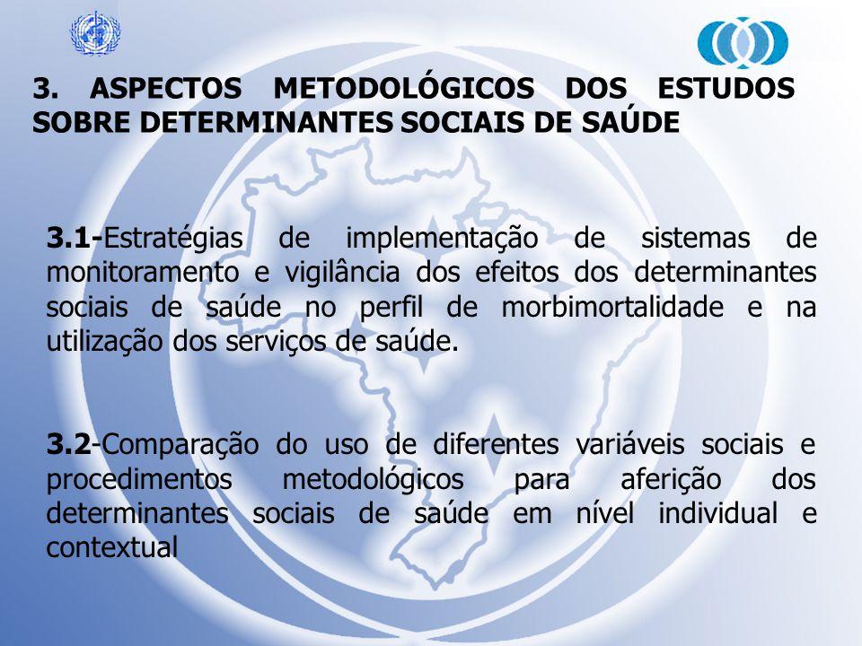 3. ASPECTOS METODOLÓGICOS DOS ESTUDOS SOBRE DETERMINANTES SOCIAIS DE SAÚDE