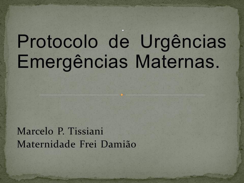 Protocolo de Urgências Emergências Maternas.