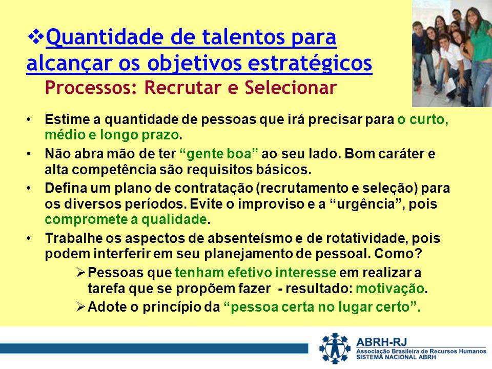 Quantidade de talentos para alcançar os objetivos estratégicos