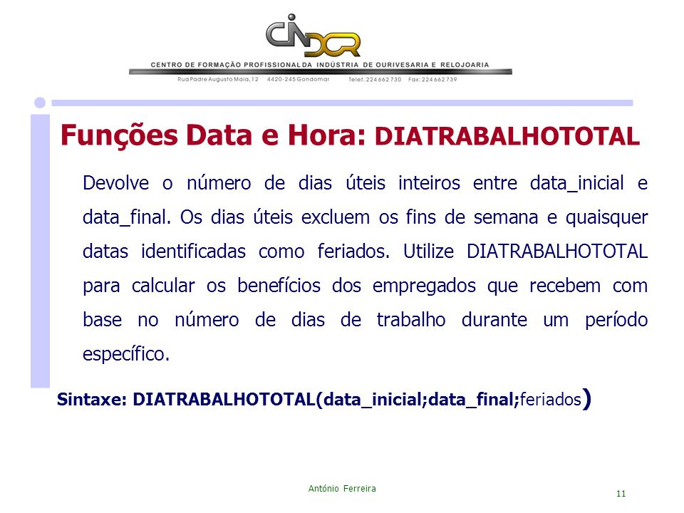 Funções Data e Hora: DIATRABALHOTOTAL