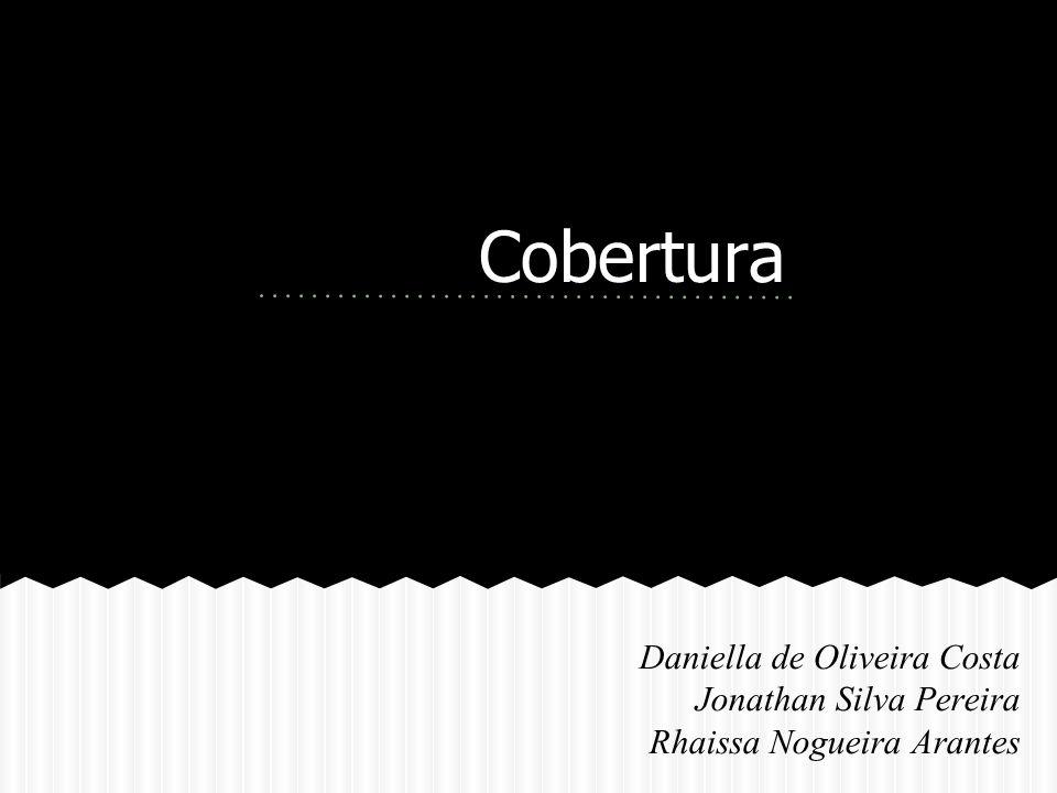 Cobertura Daniella de Oliveira Costa Jonathan Silva Pereira