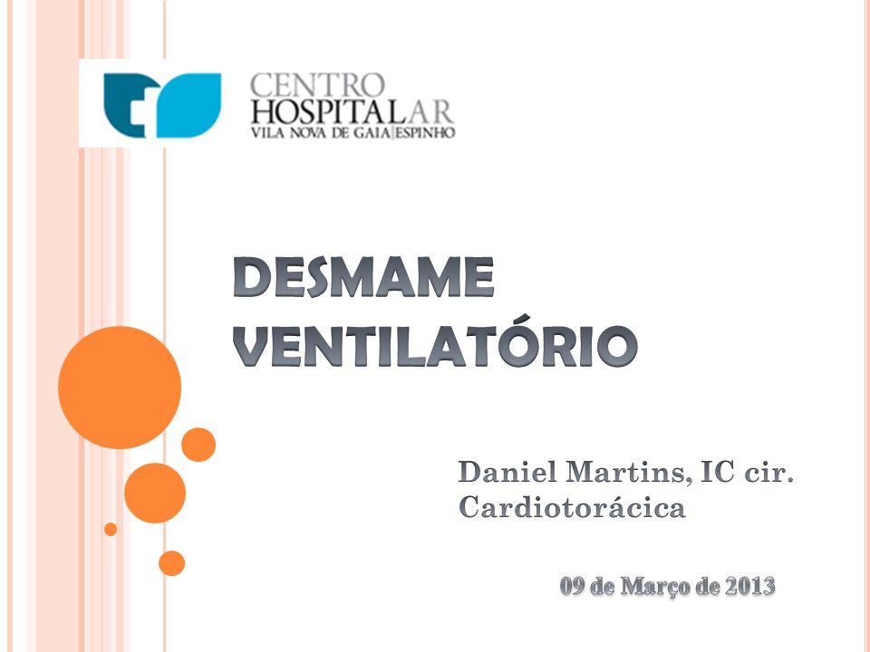 DESMAME VENTILATÓRIO Daniel Martins, IC cir. Cardiotorácica