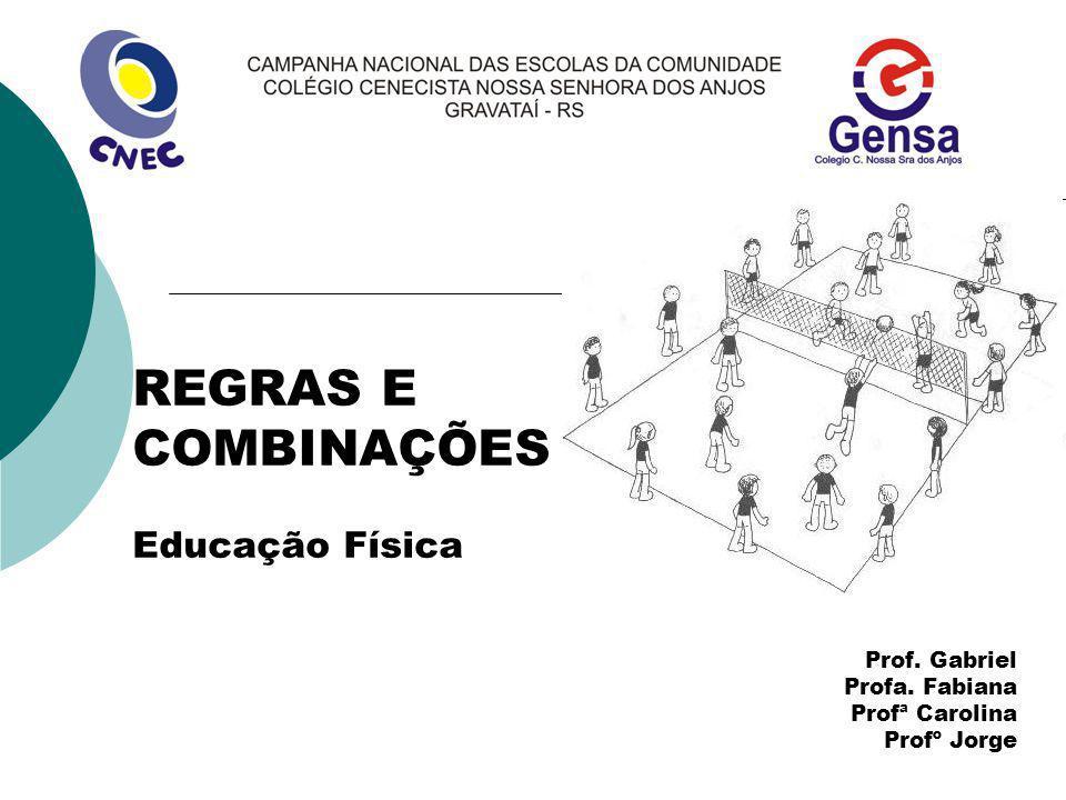 VOLEI REGRAS E COMBINAÇÕES Educação Física Prof. Gabriel