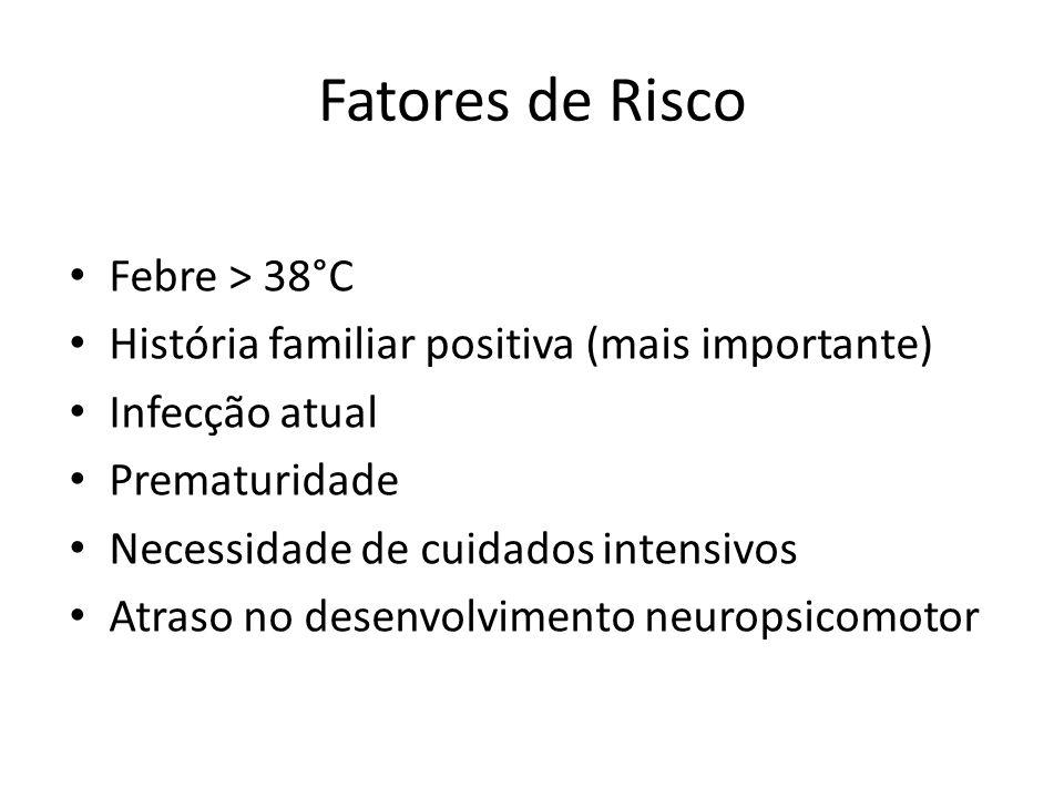 Fatores de Risco Febre > 38°C