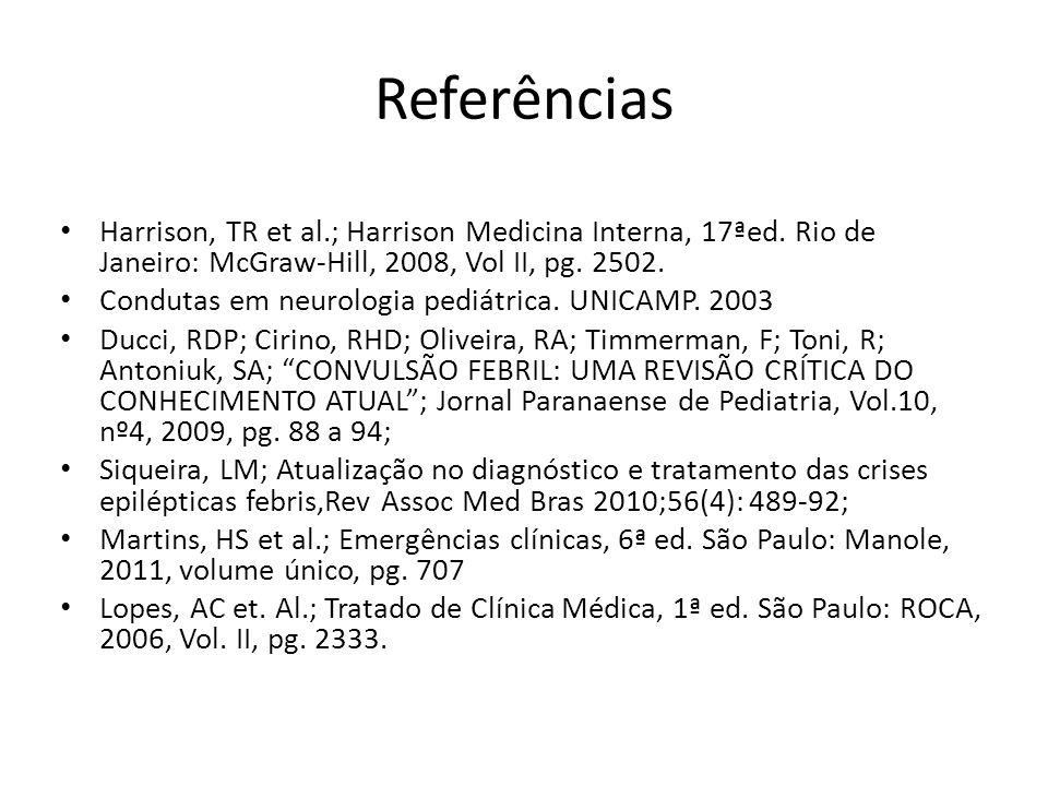 Referências Harrison, TR et al.; Harrison Medicina Interna, 17ªed. Rio de Janeiro: McGraw-Hill, 2008, Vol II, pg. 2502.