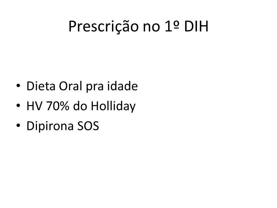 Prescrição no 1º DIH Dieta Oral pra idade HV 70% do Holliday