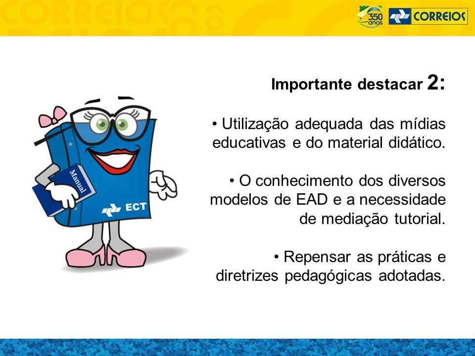 Importante destacar 2: Utilização adequada das mídias educativas e do material didático.