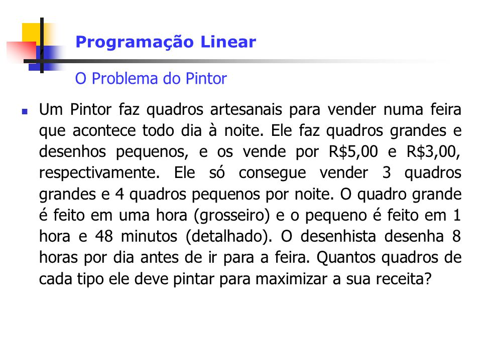 Programação Linear O Problema do Pintor.