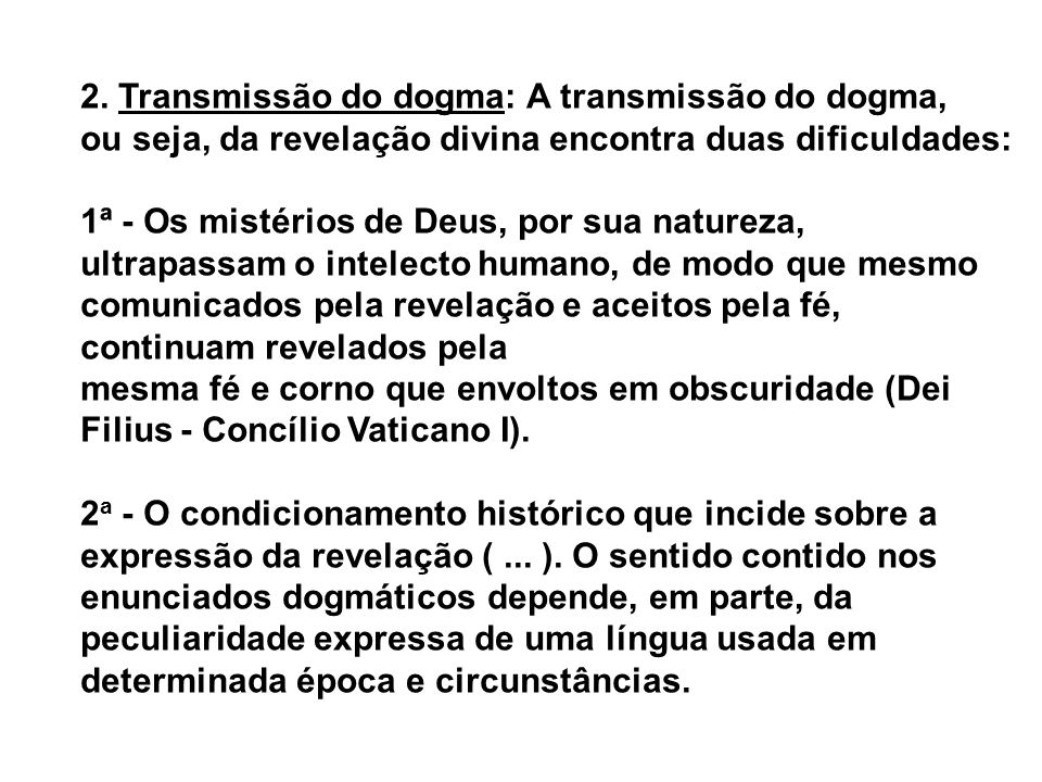 2. Transmissão do dogma: A transmissão do dogma,