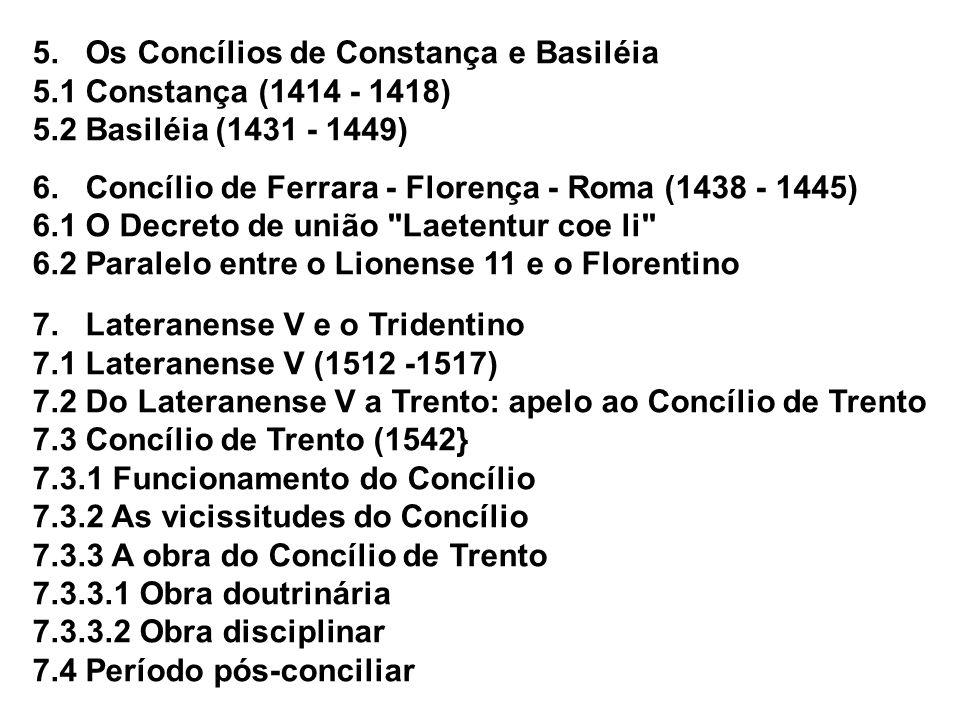 5. Os Concílios de Constança e Basiléia 5.1 Constança (1414 - 1418)