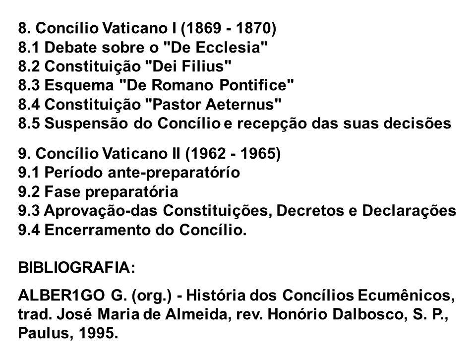 8.3 Esquema De Romano Pontifice 8.4 Constituição Pastor Aeternus