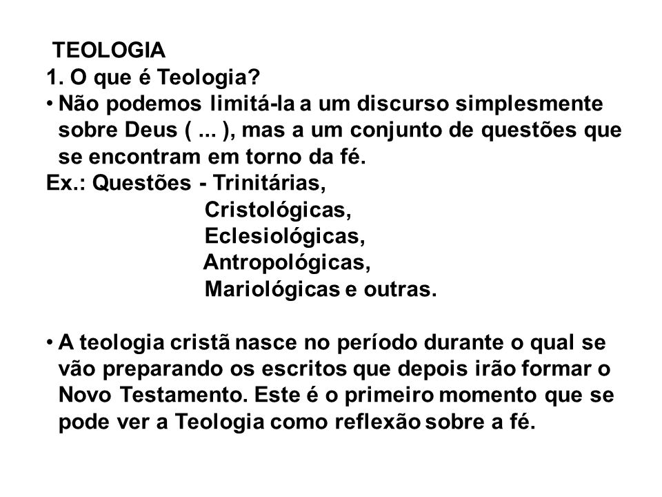 TEOLOGIA 1. O que é Teologia