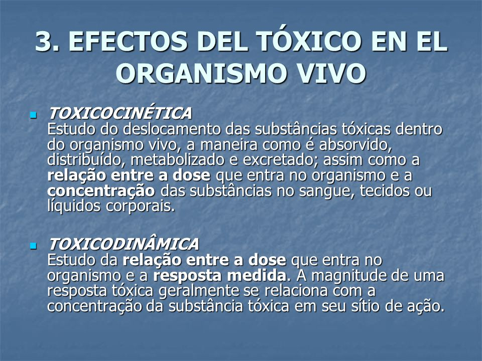 3. EFECTOS DEL TÓXICO EN EL ORGANISMO VIVO