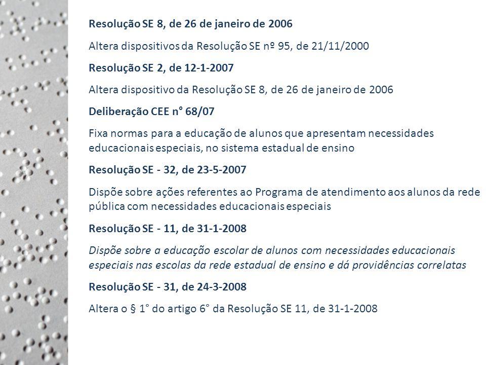 Resolução SE 8, de 26 de janeiro de 2006