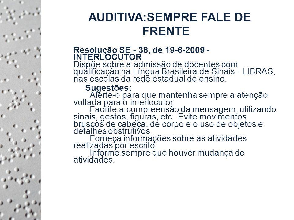 AUDITIVA:SEMPRE FALE DE FRENTE
