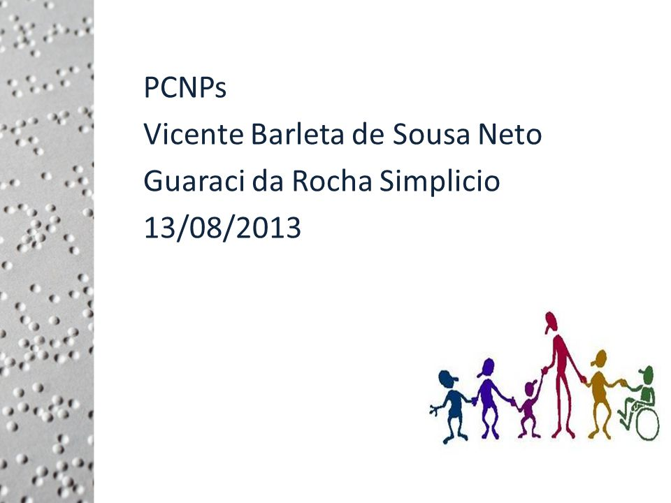PCNPs Vicente Barleta de Sousa Neto Guaraci da Rocha Simplicio 13/08/2013