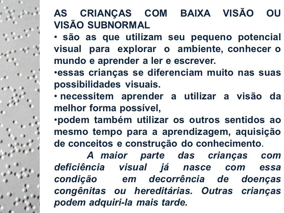 AS CRIANÇAS COM BAIXA VISÃO OU VISÃO SUBNORMAL