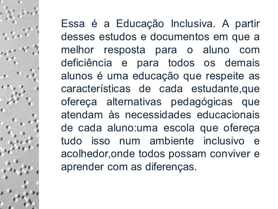 Essa é a Educação Inclusiva