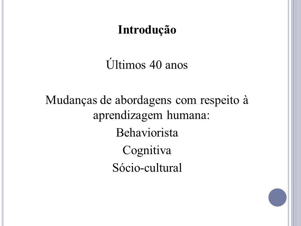 Mudanças de abordagens com respeito à aprendizagem humana:
