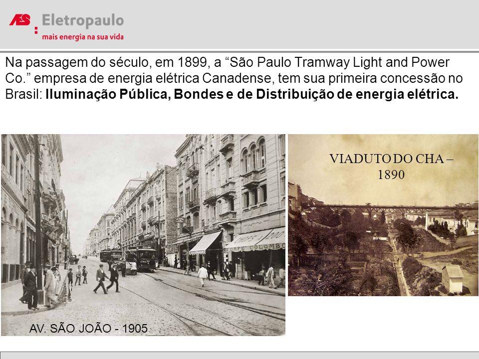 Na passagem do século, em 1899, a São Paulo Tramway Light and Power Co. empresa de energia elétrica Canadense, tem sua primeira concessão no Brasil: Iluminação Pública, Bondes e de Distribuição de energia elétrica.