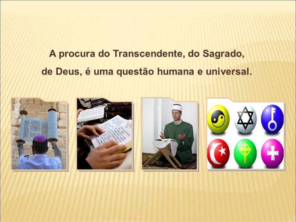 A procura do Transcendente, do Sagrado,