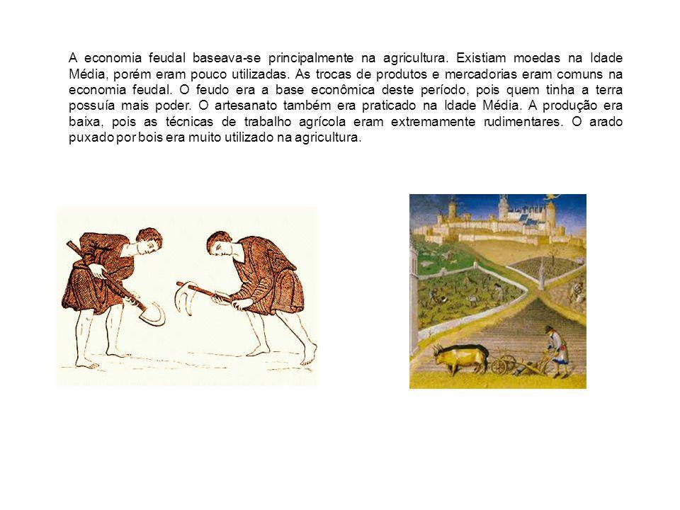 A economia feudal baseava-se principalmente na agricultura