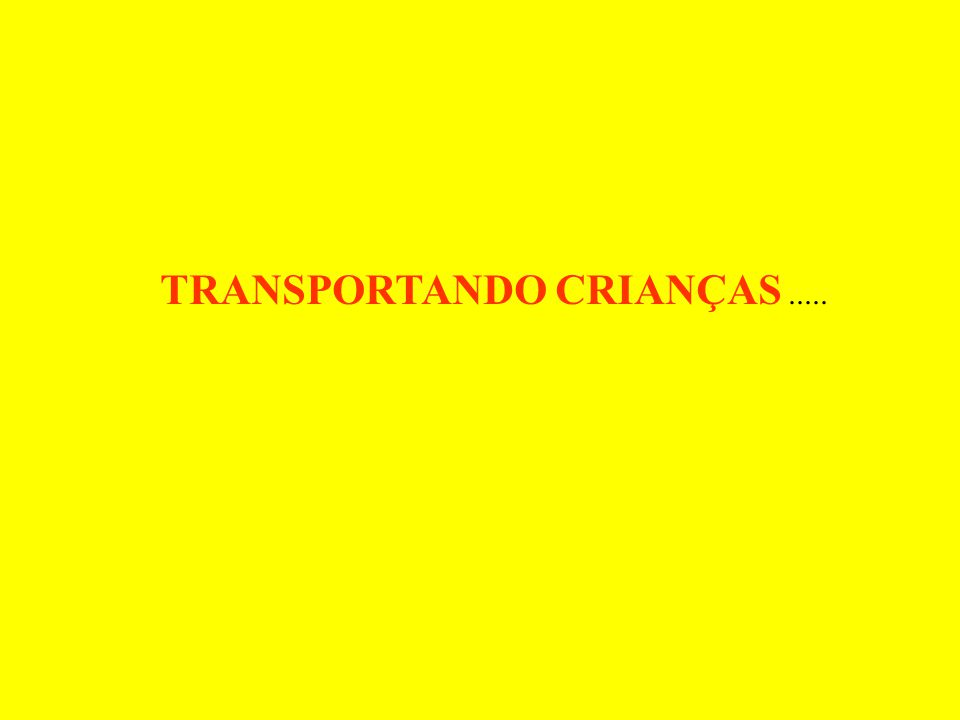 TRANSPORTANDO CRIANÇAS .....