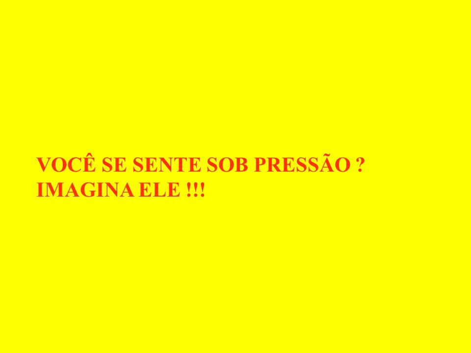 VOCÊ SE SENTE SOB PRESSÃO IMAGINA ELE !!!
