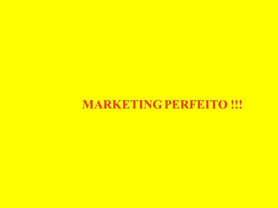 MARKETING PERFEITO !!!