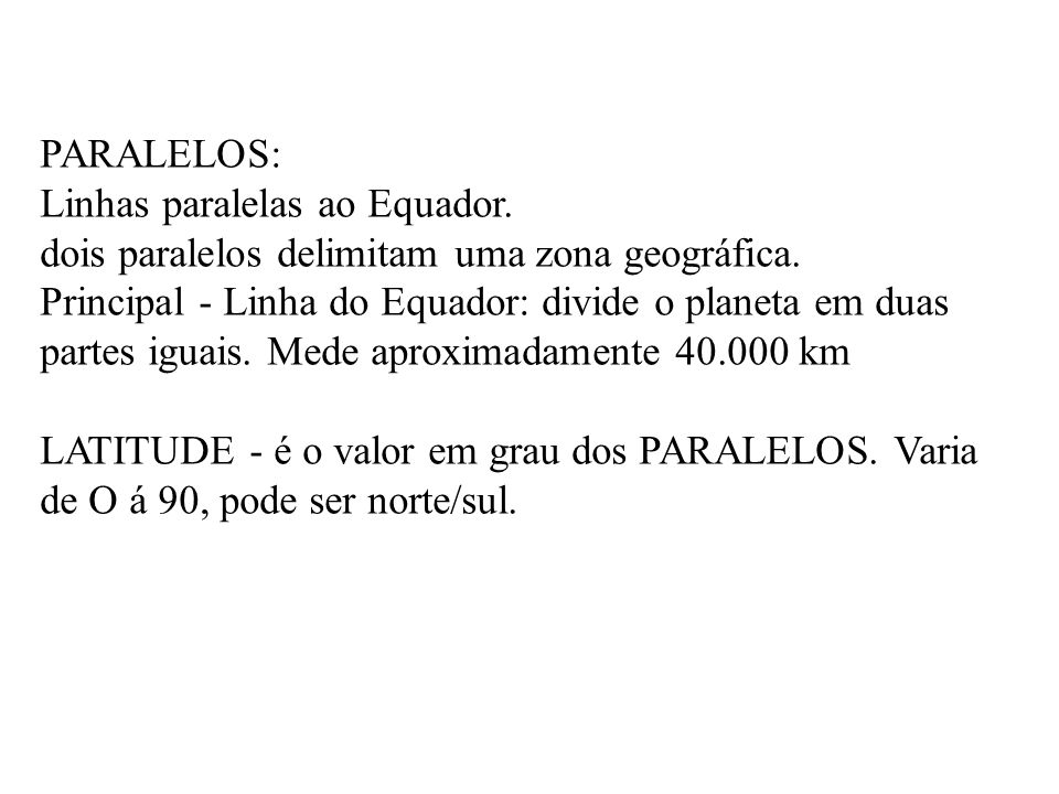 PARALELOS: Linhas paralelas ao Equador
