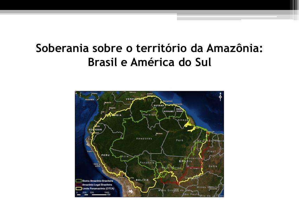 Soberania sobre o território da Amazônia: Brasil e América do Sul