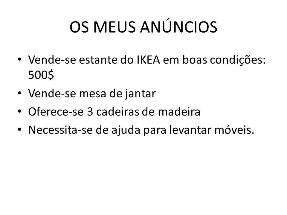 OS MEUS ANÚNCIOS Vende-se estante do IKEA em boas condições: 500$