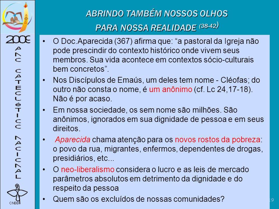 ABRINDO TAMBÉM NOSSOS OLHOS PARA NOSSA REALIDADE (38-42)