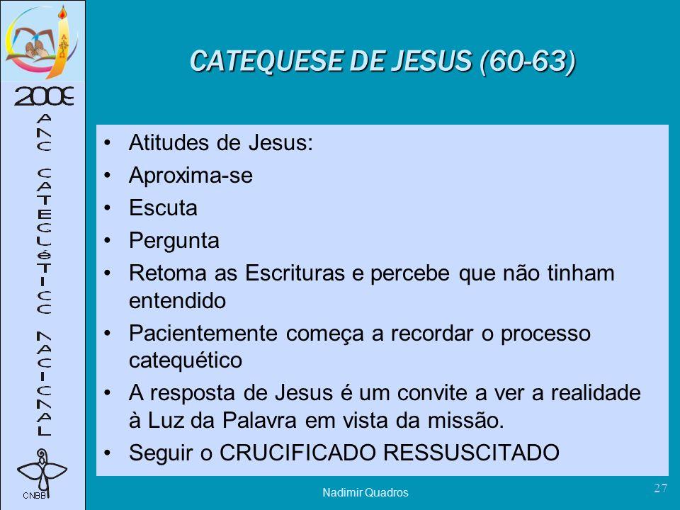 CATEQUESE DE JESUS (60-63) Atitudes de Jesus: Aproxima-se Escuta