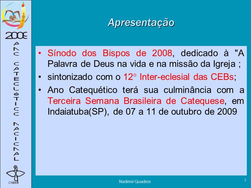 Apresentação Sínodo dos Bispos de 2008, dedicado à A Palavra de Deus na vida e na missão da Igreja ;