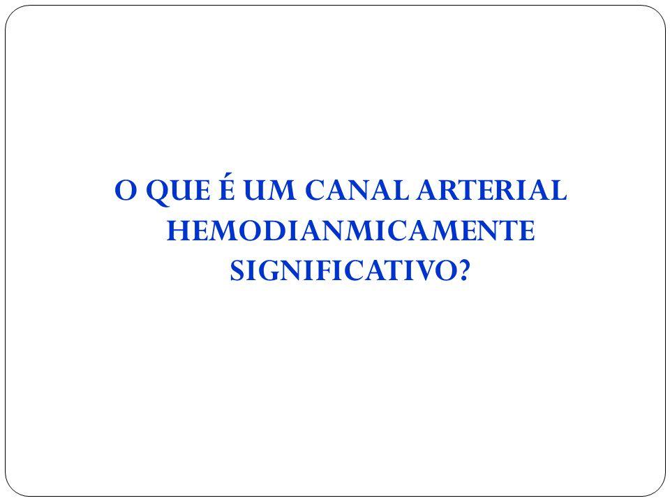 O QUE É UM CANAL ARTERIAL HEMODIANMICAMENTE SIGNIFICATIVO