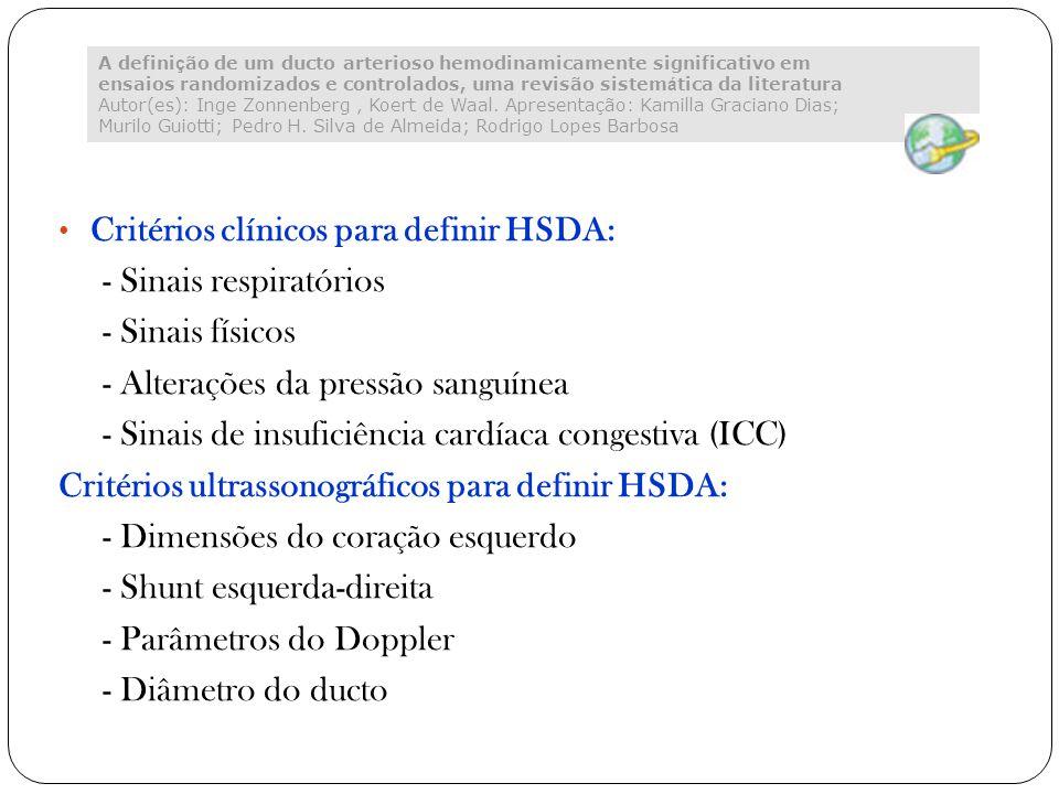 Critérios clínicos para definir HSDA: - Sinais respiratórios