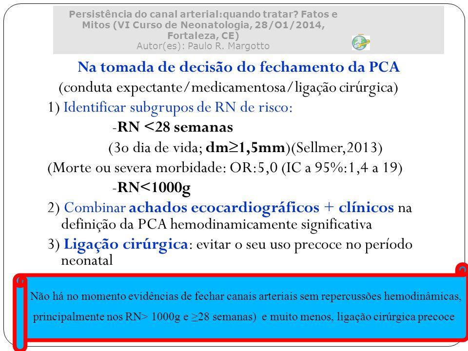 Na tomada de decisão do fechamento da PCA