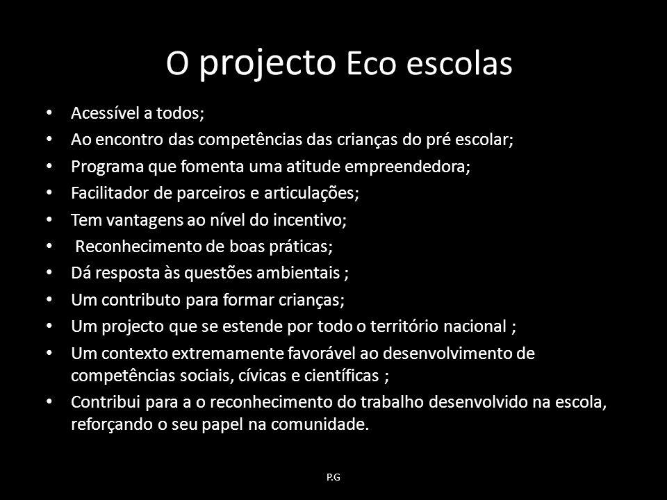 O projecto Eco escolas Acessível a todos;