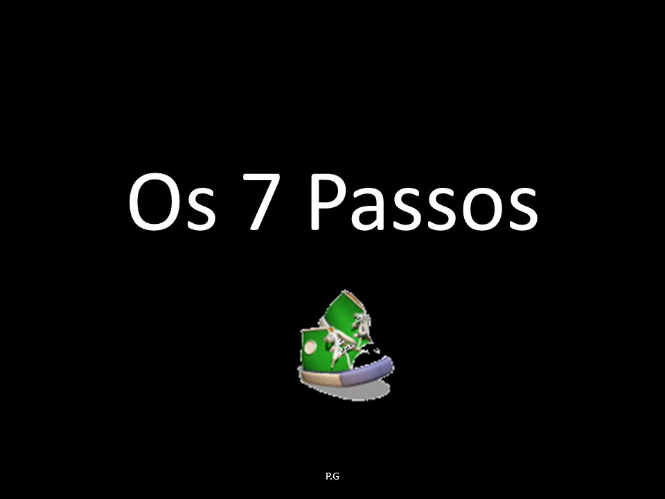 Os 7 Passos P.G