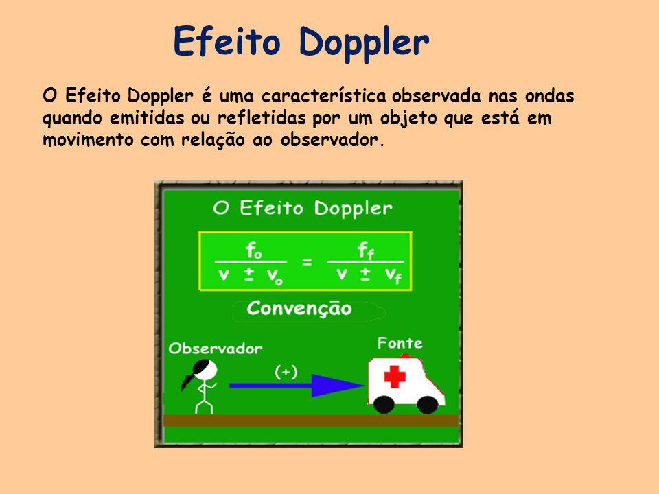 O Efeito Doppler é uma característica observada nas ondas quando emitidas ou refletidas por um objeto que está em movimento com relação ao observador.