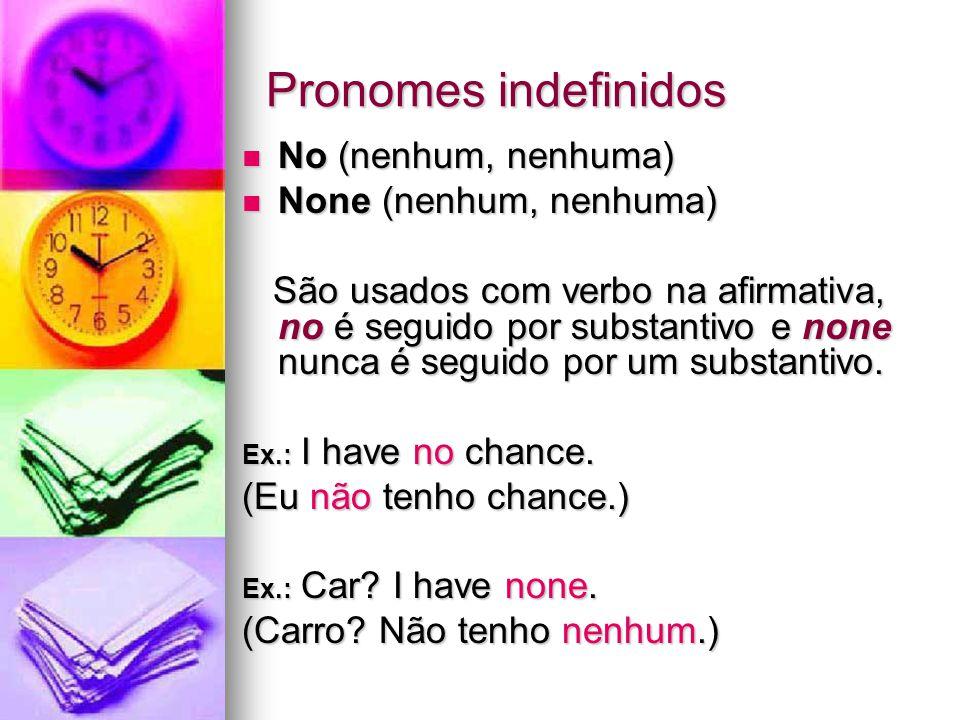 Pronomes indefinidos No (nenhum, nenhuma) None (nenhum, nenhuma)