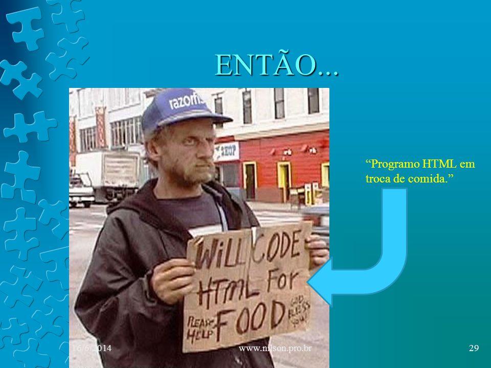 ENTÃO... Programo HTML em troca de comida. 02/04/2017