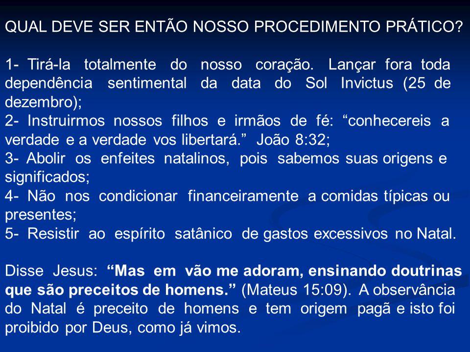 QUAL DEVE SER ENTÃO NOSSO PROCEDIMENTO PRÁTICO