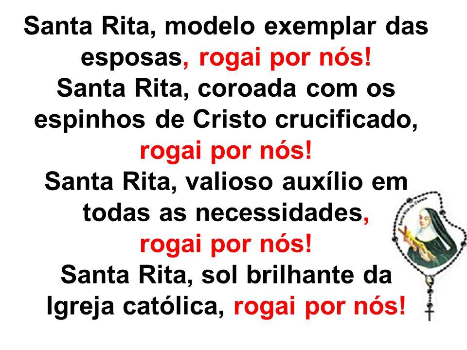 Santa Rita, modelo exemplar das esposas, rogai por nós