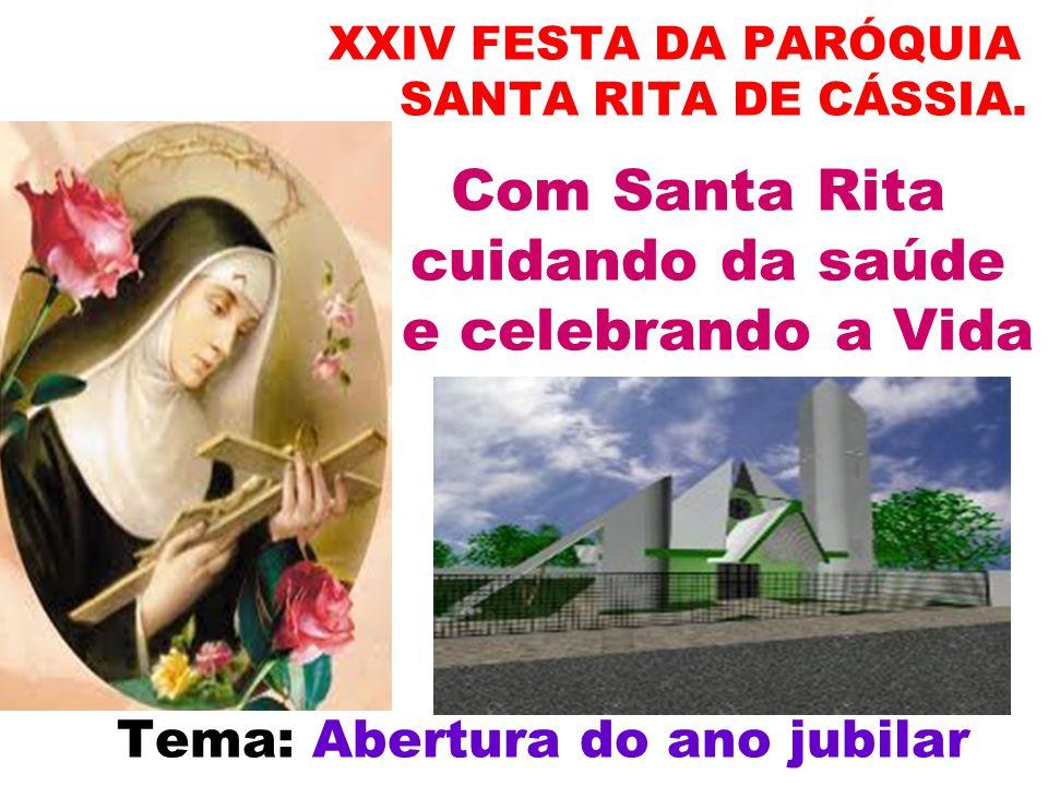 XXIV FESTA DA PARÓQUIA SANTA RITA DE CÁSSIA