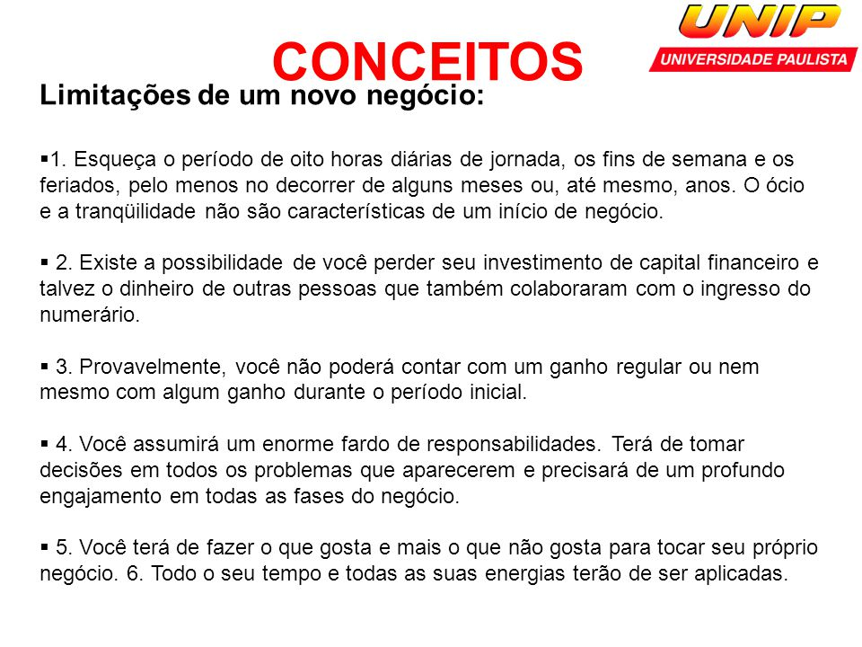 CONCEITOS Limitações de um novo negócio: